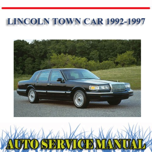Product picture LINCOLN TOWN CAR 1992-1997 WORKSHOP SERVICE REPAIR MANUAL
