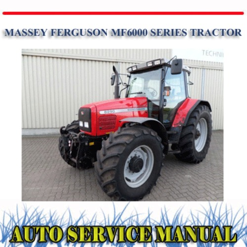 Product picture MASSEY FERGUSON MF6000 SERIES TRACTOR WORKSHOP MANUAL