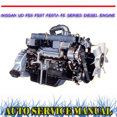 Product picture UD FE6 FE6T FE6TA FE SERIES DIESEL ENGINE WORKSHOP MANUAL